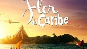 Novela Flor do Caribe – História, elenco, trilha sonora